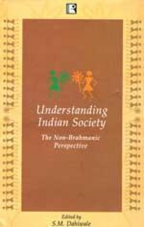 Understanding Indian Society: The Non-Brahmanic Perspective