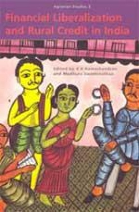 Financial Liberalization and Rural Credit in India