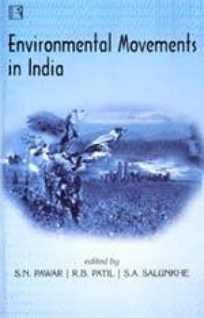 Environmental Movements in India: Strategies and Practices