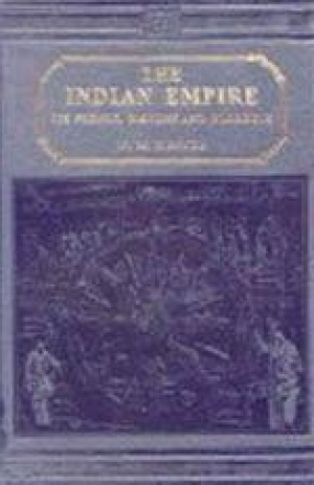 The Indian Empire: Its People, History and Products