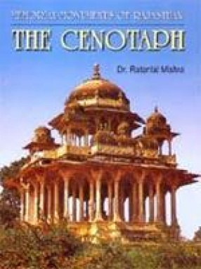 The Memorial Monuments of Rajasthan: The Cenotaph