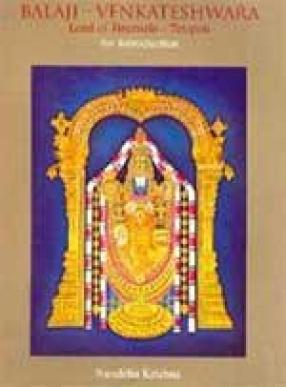 Balaji-Venkateshwara: Lord of Tirumala-Tirupati