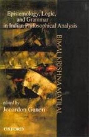 Epistemology, Logic, and Grammar in Indian Philosophical Analysis