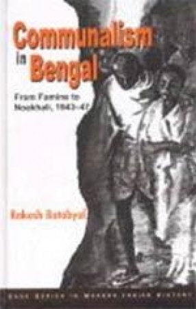 Communalism in Bengal: From Famine to Noakhali, 1943-47