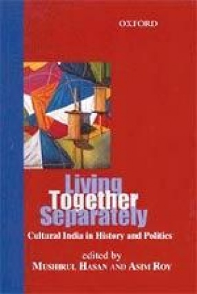 Living Together Separately: Cultural India in History and Politics