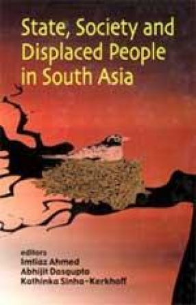 State, Society and Displaced People in South Asia