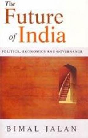 The Future of India: Politics, Economics and Governance