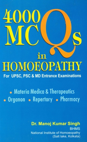 4000 MCQs in Homoeopathy: For UPSC, PSC & MD Entrance Examinations