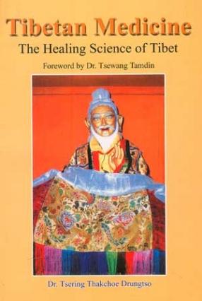 Tibetan Medicine: The Healing Science of Tibet