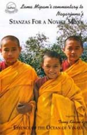 Lama Mipam's Annotated Commentary to Nagarjuna's Stanzas for a Novice Monk