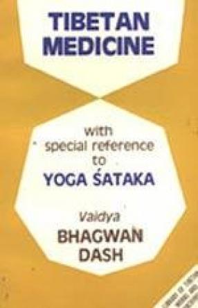 Tibetan Medicine: With Special Reference to Yoga Sataka
