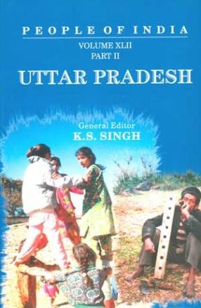 People of India: Uttar Pradesh (Volume XLII, Part I, II and III)