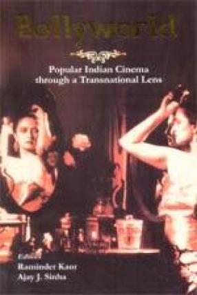 Bollyworld: Popular Indian Cinema through a Transnational Lens