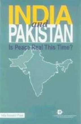 India and Pakistan: Is Peace Real This Time?