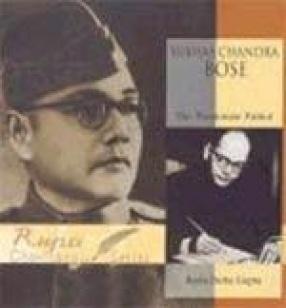 Subhas Chandra Bose: The 'Passionate Patriot'