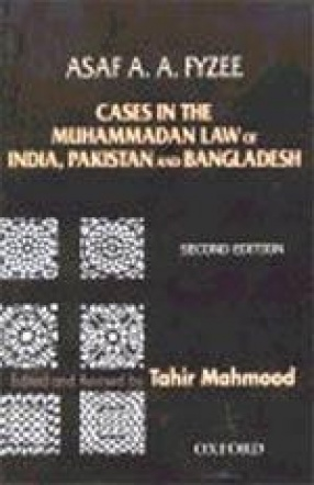 Cases in the Muhammadan Law of India, Pakistan and Bangladesh