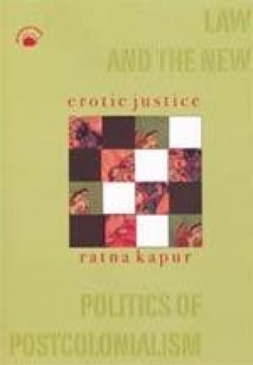 Erotic Justice: Law and the New Politics of Postcolonialism