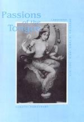Passions of the Tongue: Language Devotion in Tamil India, 1891-1970