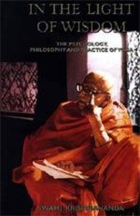 In the Light of Wisdom: The Psychology, Philosophy and Practice of Yoga