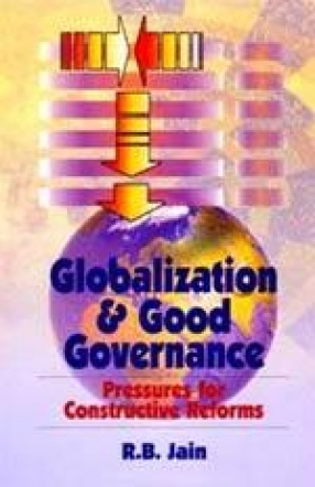 Globalization and Good Governance: Pressures for Constructive Reforms