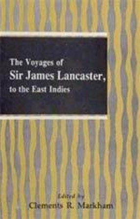 The Voyages of Sir James Lancaster to the East Indies
