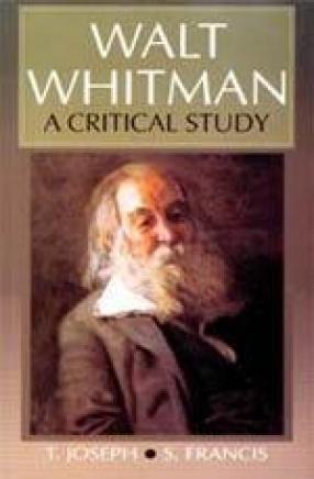 Walt Whitman: A Critical Study