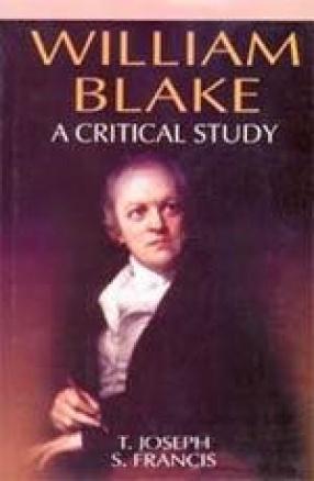 William Blake: A Critical Study