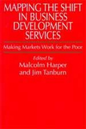 Mapping The Shift in Business Development Services: Making Markets Work for the Poor