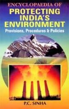 Encyclopaedia of Protecting India's Environment (In 5 Volumes)