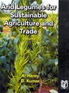 Arid Legumes for Sustainable Agriculture and Trade (Volume 1)