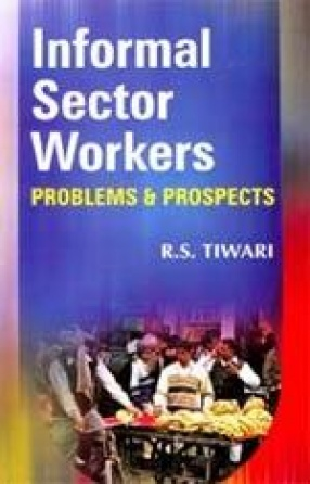 Informal Sector Workers: Problems and Prospects