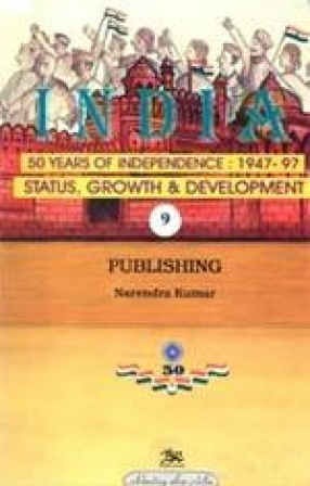 India: 50 Years of Independence: 1947-97 (Volume 9)