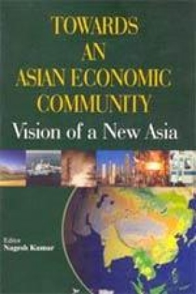 Towards an Asian Economic Community: Vision of a New Asia