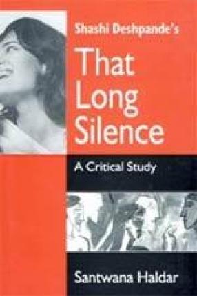Shashi Deshpande's That Long Silence: A Critical Study