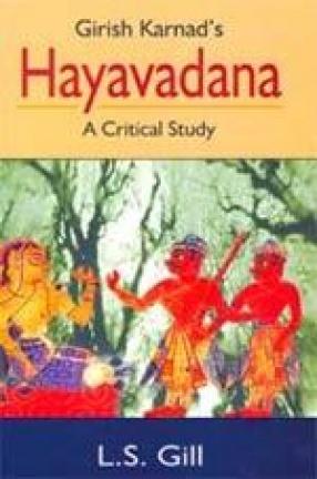 Girish Karnad's Hayavadana: A Critical Study