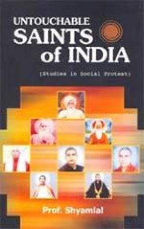 Untouchable Saints of India: Studies in Social Protest