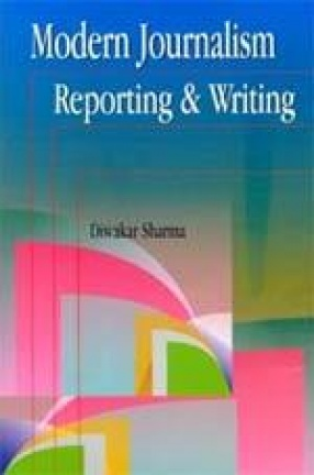 Modern Journalism: Reporting and Writing