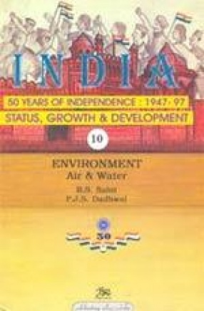 India: 50 Years of Independence: 1947-97 (Volume 10)