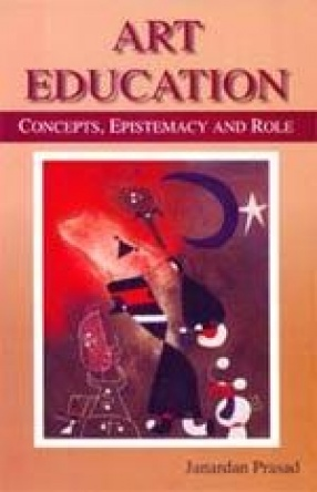 Art Education: Concepts, Epistemacy and Role