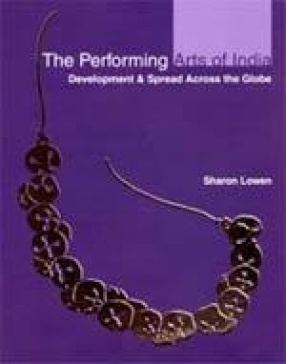 The Performing Arts of India: Development & Spread Across the Globe