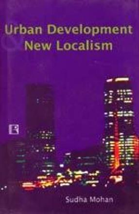 Urban Development and New Localism: Urban Politics in Mumbai