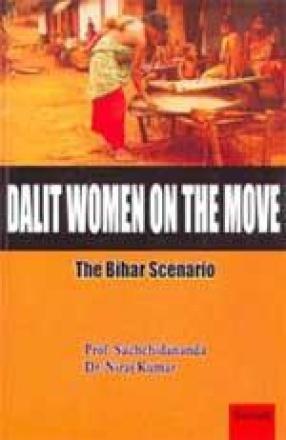Dalit Women on the Move: The Bihar Scenario