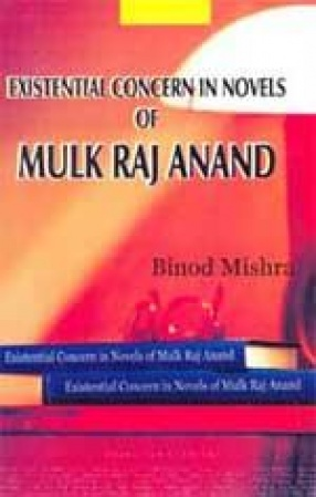 Existential Concerns in The Novels of Mulk Raj Anand