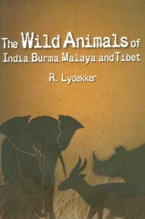 The Wild Animals of India, Burma, Malaya and Tibet
