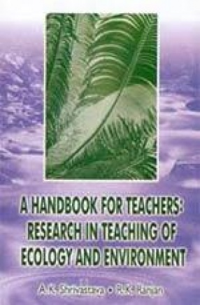 A Hand Book for Teachers: Research in Teaching of Ecology and Environment