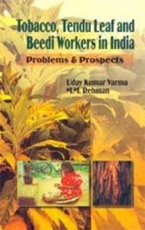 Tobacco, Tendu Leaf and Beedi Workers in India: Problems and Prospects