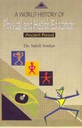 A World History of Physical and Health Education: Ancient Period