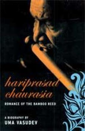 Hariprasad Chaurasia: Romance of the Bamboo Reed