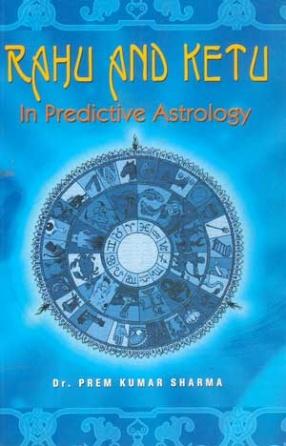 Rahu and Ketu in Predictive Astrology