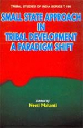 Small State Approach in Tribal Development: A Paradigm Shift